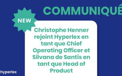 [COMMUNIQUÉ] Christophe Henner rejoint Hyperlex en tant que Chief Operating Officer et Silvana de Santis en tant que Head of Product