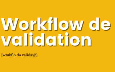 [Définition] Workflow de validation