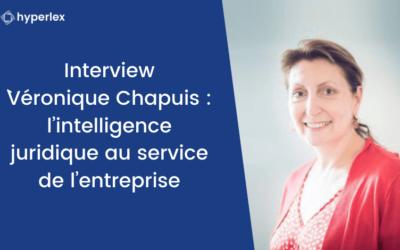 Interview Véronique Chapuis : l'intelligence juridique au service de l'entreprise