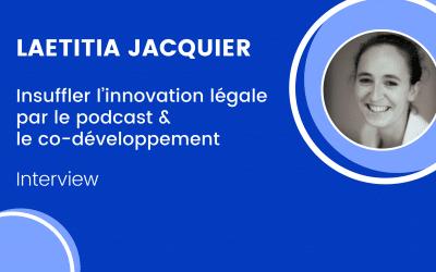 Laetitia Jacquier : le vent de l'innovation juridique