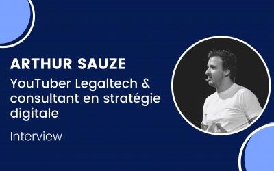 Interview : Arthur Sauzé, Youtuber Legaltech