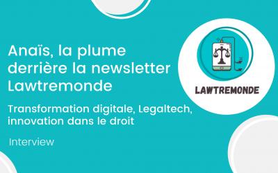 Lawtremonde, la newsletter dédiée à l'innovation juridique