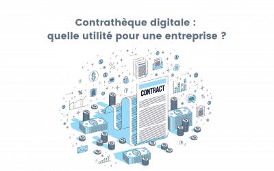 Contrathèque digitale : quelle utilité pour une entreprise ?