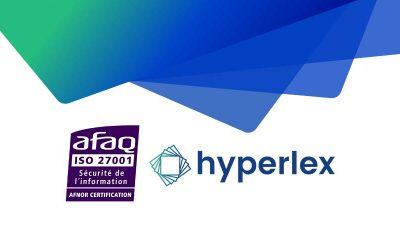 Hyperlex : la certification ISO/IEC 27001:2013 récompense son engagement en matière de sécurité de l'information