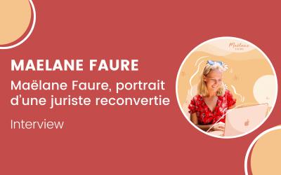 Maëlane Faure, portrait d'une juriste reconvertie