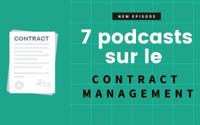 7 podcasts sur le Contract Management